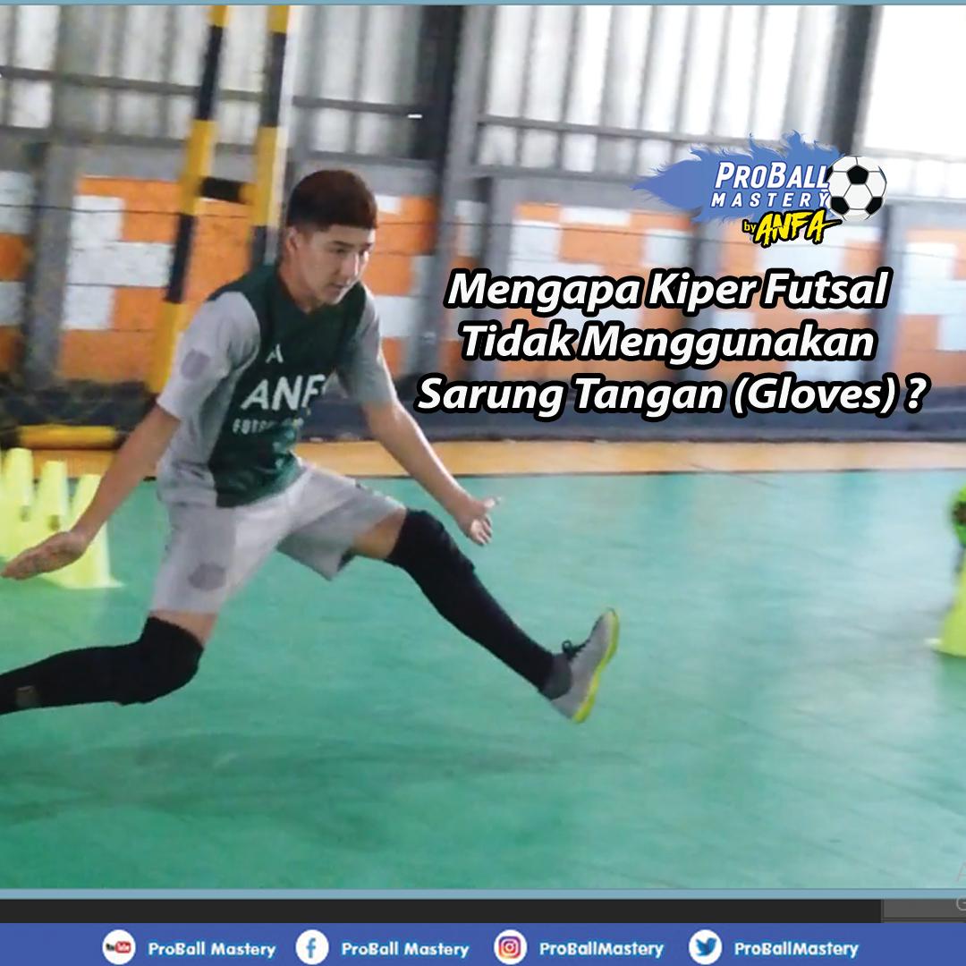 Mengapa Kiper Futsal Tidak Menggunakan Sarung Tangan Gloves Proball Mastery